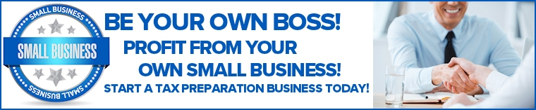Be your own boss! Profit from your own small business. Start a tax preparation business for free today!
