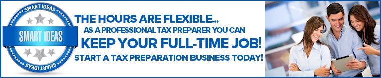 Smart Ideas! The hours are flexible... Keep your full-time job. Start a tax preparation business for free today!